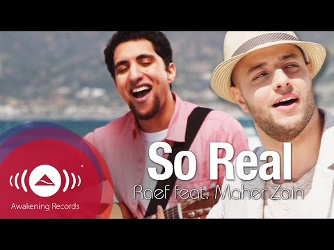 Raef - So Real  Feat  Maher Zain | Official Music Video
