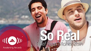 (0.06 MB) Raef - So Real  feat  Maher Zain | Official Music Audio Mp3