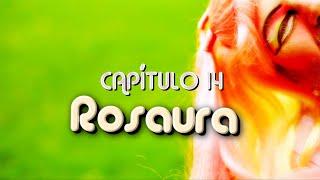 ROSAURA CAPÍTULO 14 (Comienzo 2ª Temporada)
