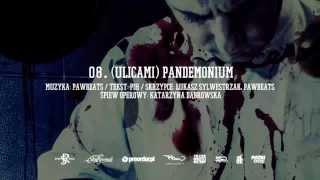 08. Pih - (Ulicami) Pandemonium (prod. Pawbeats)