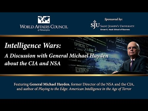 Intelligence Wars: A Discussion with General Michael Hayden about the CIA and NSA