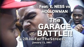 The Legendary GARAGE BATTLE  Feat: E. NESS vs HOLLOWMAN  (Philly 1/12/03)