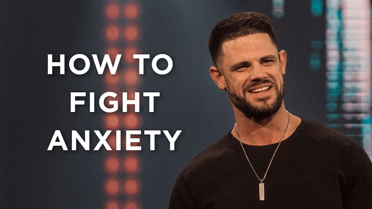 How to Fight Anxiety | Pastor Steven Furtick