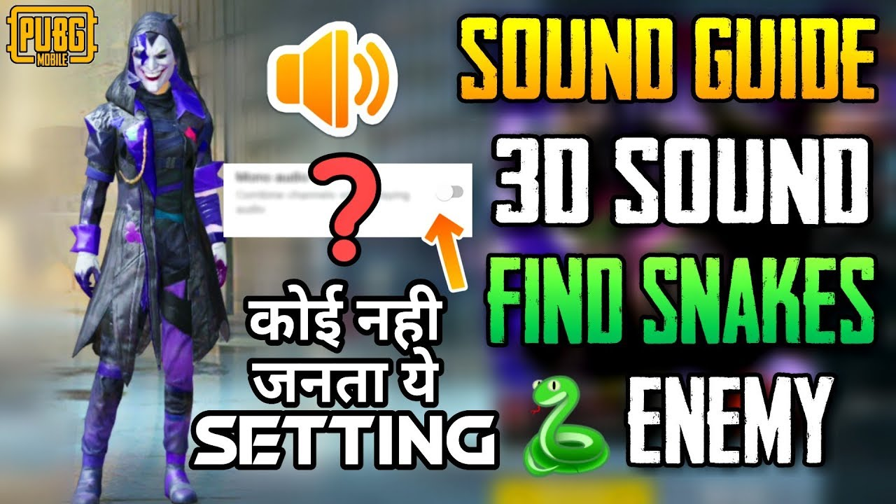 SOUND GUIDE ENABLE STEREO ( 3D SOUND ) - SPOT SNAKE ENEMIES EXACT LOCATION  IN PUBGM SECRET SETTING