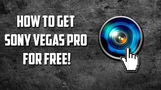 How To Get Sony Vegas Pro 11 For Free! (32-bit Tutorial)