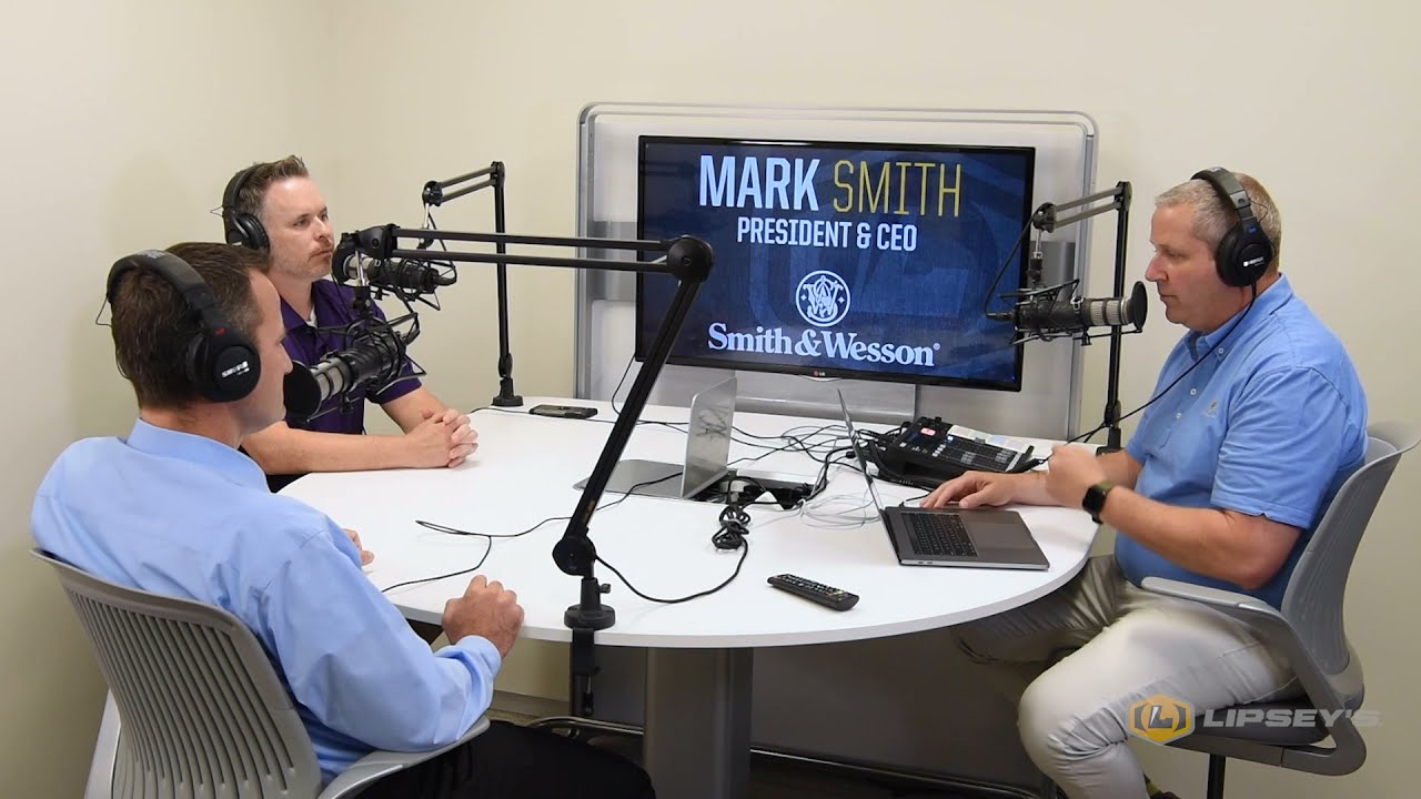 Lipsey's AIM HIGHER Podcast Episode 10 - Mark Smith, President & CEO of Smith & Wesson