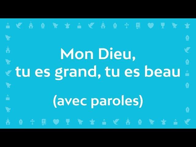 Mon Dieu, tu es Grand, tu es Beau (Psaume de la création) | Chant avec paroles pour la Toussaint