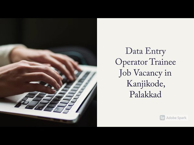 Data Entry Operator Trainee  | Job Vacancy in Kanjikode, Palakkad | Manufacturing Company Jobs