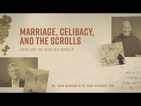 Episode 5 | Marriage, Celibacy, and the Scrolls | Jesus and the Dead Sea Scrolls