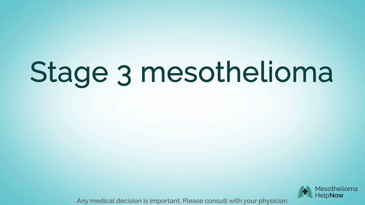 About Stage 3 Pleural Mesothelioma