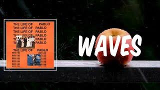Waves (Lyrics) - Kanye West