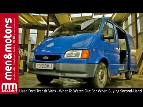 Used Ford Transit Vans - What To Watch Out For When Buying Second-Hand