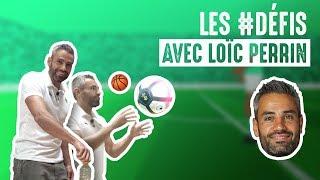 Les #DÉFIS avec Loïc Perrin !