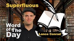 Superfluous - Word of the Day with Lance Conrad