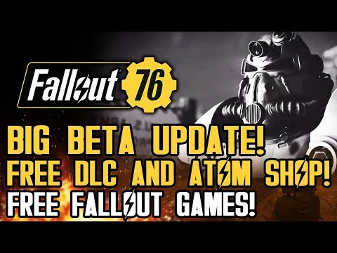 Fallout 76 - BIG BETA UPDATE! Free DLC and Fallout Games! Atom Shop Info! New Gameplay!