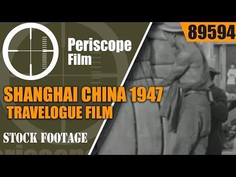 SHANGHAI  CHINA  1947 TRAVELOGUE FILM  JUST PRIOR TO COMMUNIST VICTORY  89594