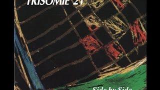 TRISOMIE 21 - SIDE BY SIDE 1991 (FULL ALBUM)
