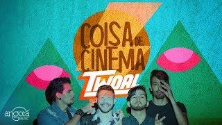Twoal - Coisa de Cinema