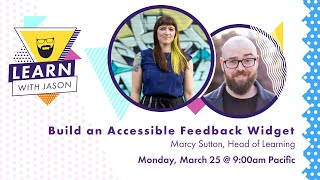 Build an accessible, custom feedback widget with Marcy Sutton — Learn With Jason