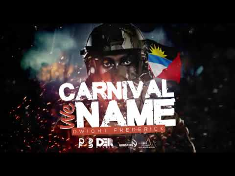 Dwight Frederick - Carnival We Name [Official Audio] | Soca 2018
