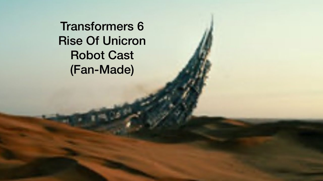 Download Transformers 6 Rise Of Unicron: Robot Cast (Fan-Made) Unofficial.