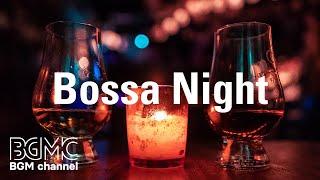 Bossa Night: Relaxing Coffee Bossa Nova Jazz - Mellow Bossa Nova Jazz for Good Mood & Relaxing