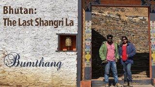 Bhutan: The Last Shangri La - Bumthang
