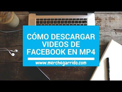 Tutorial Como Descargar Videos De Facebook En MP4