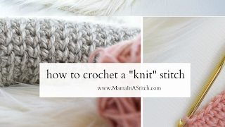 How To Crochet: A Knit Like Stitch