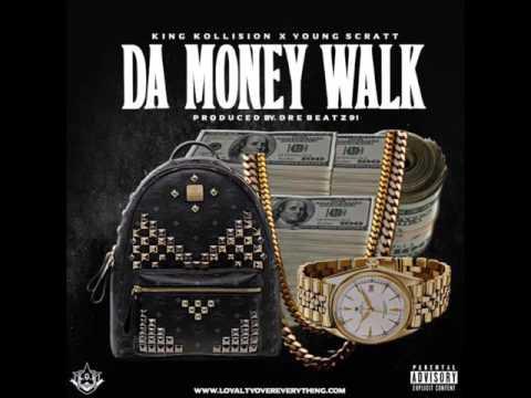 L.O.E [King Kollision X Young Scratt] - Da Money Walk (Produced By Dre Beatz 91)