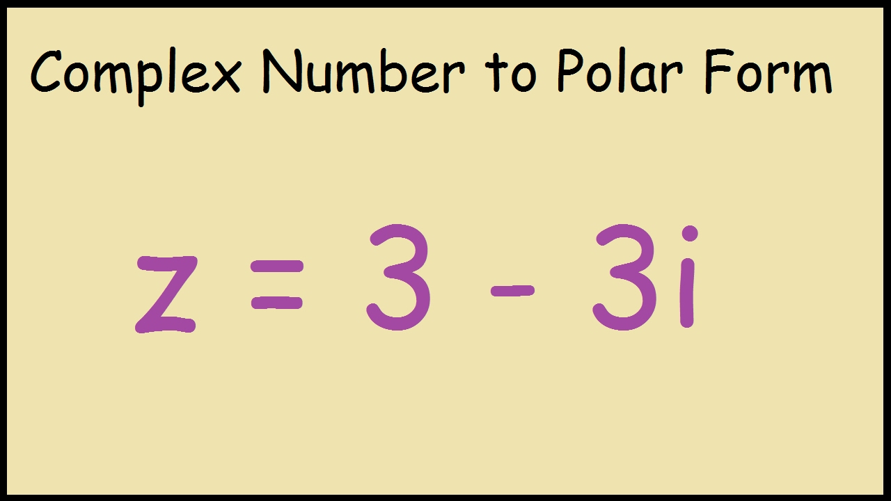 how to express complex numbers in polar form
