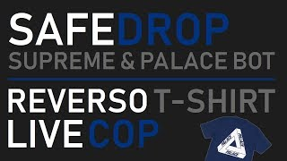SafeDrop - Reverso T-Shirt LIVE COP | Supreme & Palace Bot