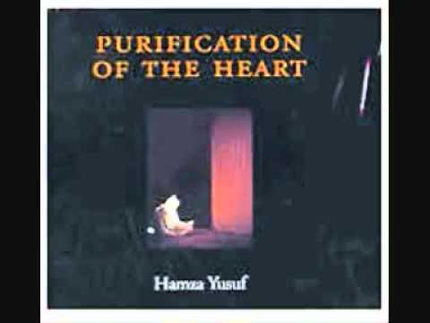 Sheikh Hamza Yusuf Hanson - Purification Of The Heart - 23
