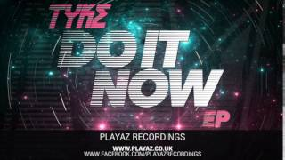 Tyke - Do It Now EP - Playaz Recordings
