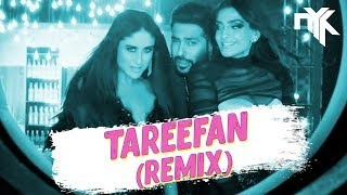 Tareefan - DJ NYK Remix | Veere Di Wedding| Kareena, Sonam, Swara & Shikha | QARAN ft Badshah
