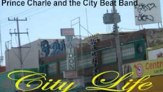 Prince Charles And The City Beat Band : City Life