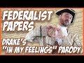 """Federalist Papers (Drake's """"In My Feelings"""" Parody)"""