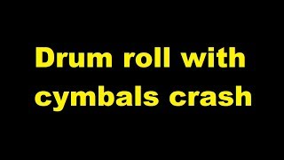 Drum roll with cymbals crash -  sound effect