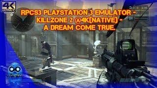 RPCS3 Playstation 3 Emulator | Killzone 2 @4KNative | A dream come true