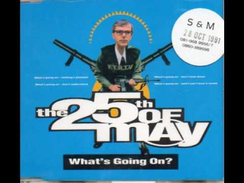 THE 25TH OF MAY - WHAT'S GOING ON? (1991)