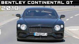 2018 Bentley Continental GT Review Rendered Price Specs Release Date