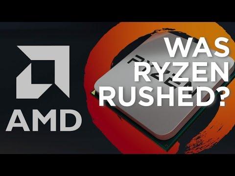 Ryzen - Did AMD Rush It Out?