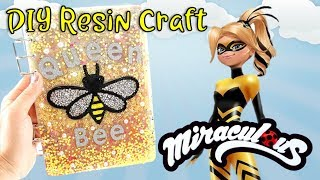 Resin Tutorial - DIY Notebook Cover Inspired by Queen Bee in Miraculous Ladybug