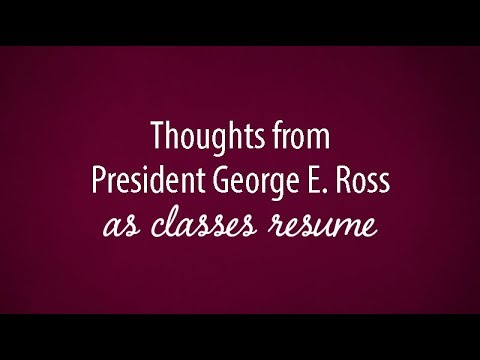 thoughts from president george e ross to cmu students as classes