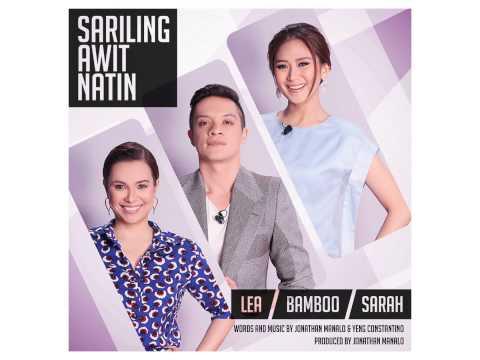 Sariling Awit Natin - Lea Salonga, Bamboo and Sarah Geronimo
