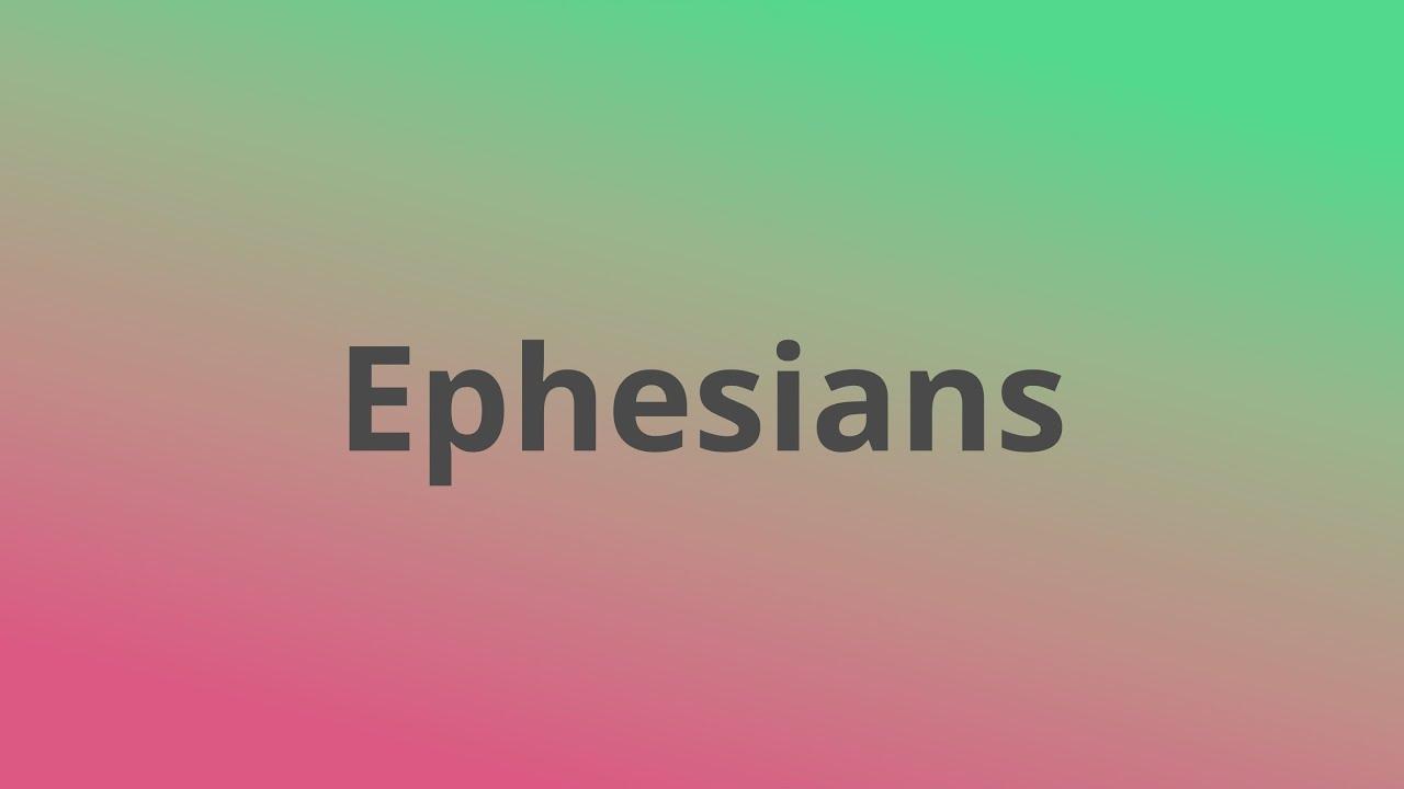 Ephesians | Good to Know