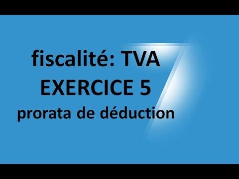 #EP 15 fiscalité: la taxe sur la valeur ajoutée (EXERCICE 5: prorata déduction tva)| 5/6