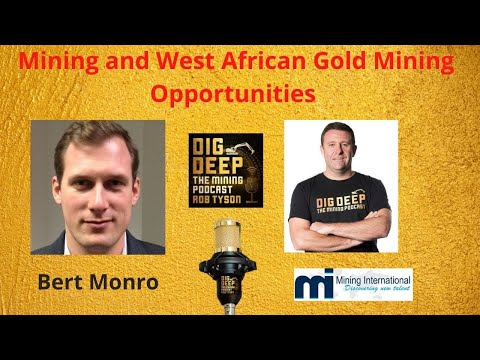 West African Gold Mining Opportunities - with Bert Monro