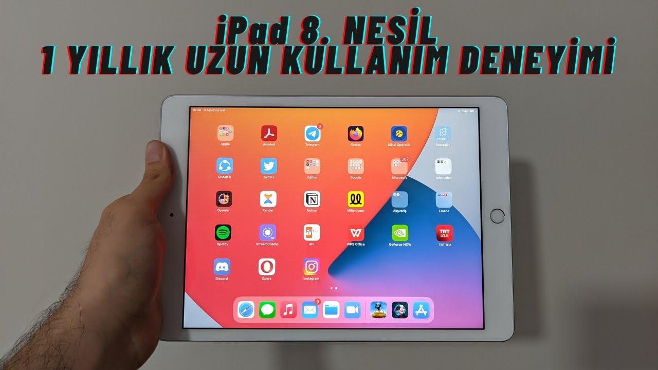 iPad 8. Nesil 1 yıllık uzun kullanım testi - 2021'de hala alınır mı?