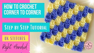CROCHET: How to Crochet Corner to Corner - Full Tutorial - UK Stitches - Right Handed - Wendy Poole
